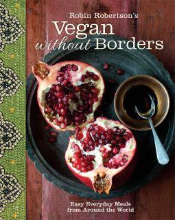 Vegan Without Borders by Robin Robertson