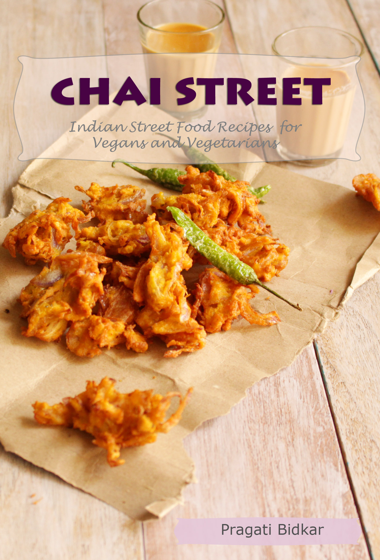 Indian street food fest with chai street ebook kamalkitchen forumfinder Choice Image